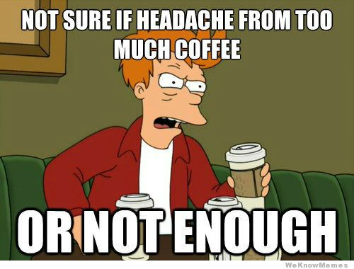not-sure-if-headache-from-too-much-coffee